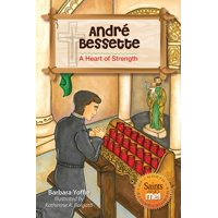 Saints and Me!: Andre Bessette: A Heart of Strength (Paperback)