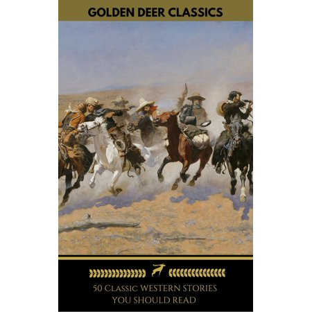 50 Classic Western Stories You Should Read (Golden Deer Classics) - eBook thumbnail