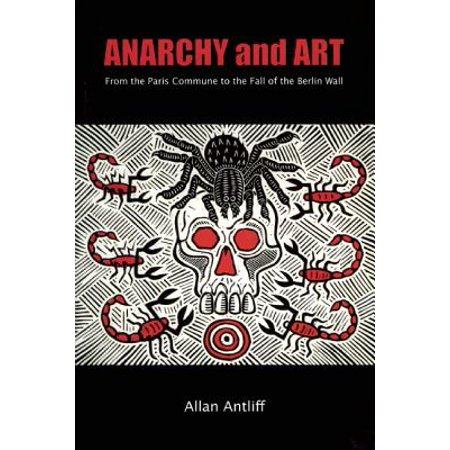 Anarchy and Art : From the Paris Commune to the Fall of the Berlin (Comics Unmasked Art And Anarchy In The Uk)