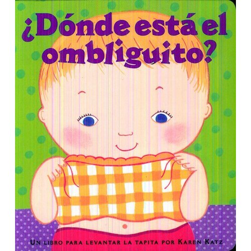Donde Esta el Ombliguito?/ Where is Baby's Belly Button?