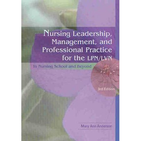 Nursing Leadership, Management and Professional Practice for the LPN/LVN : In Nursing School and