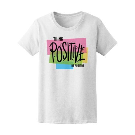 598fc1d46444 Teeblox - Think Positive Be Positive Tee Women's -Image by ...
