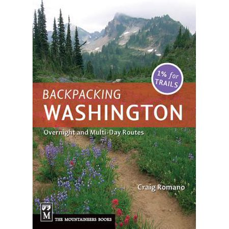 Backpacking washington : overnight and multiday routes: