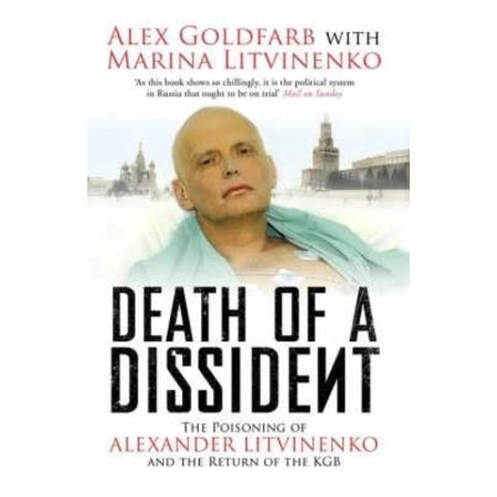 Death Of A Dissident  The Poisoning Of Alexander Litvinenko And The Return Of The Kgb  Paperback