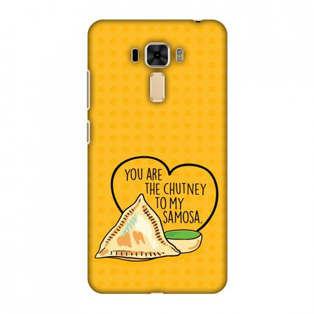 Asus ZenFone 3 Laser Case, Premium Handcrafted Printed Designer Hard ShockProof Case Back Cover for Asus ZenFone 3 Laser ZC551KL - You Are The Chutney To My..