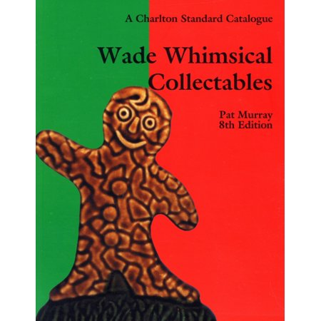 Wade Whimsical Collectables. by Pat Murray