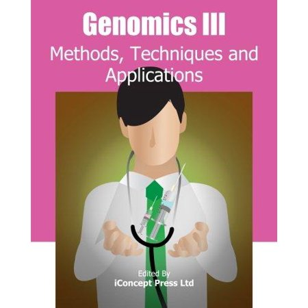 Genomics Iii  Methods  Techniques And Applications