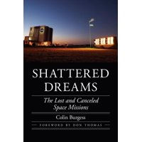 Shattered Dreams : The Lost and Canceled Space Missions
