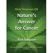 Rick Simpson Oil - Nature's Answer for Cancer - eBook