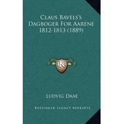 Claus Bavels's Dagboger for Aarene 1812-1813 (1889)