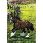 Bubba and the Chocolate Farm: Book Two: Where There's a Horse, There's Hope by