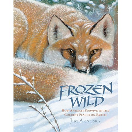 Frozen Wild : How Animals Survive in the Coldest Places on - Coldest Place