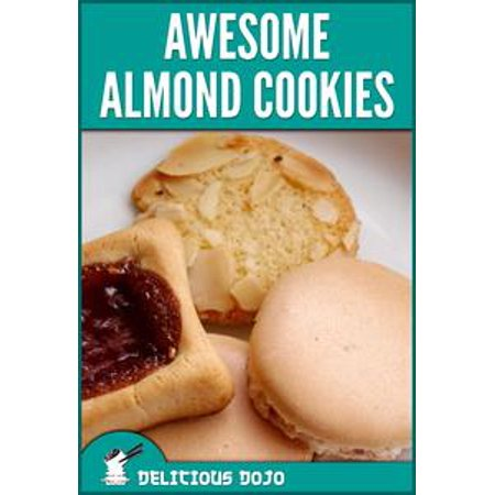 Awesome Almond Cookies: A Cookbook Full of Quick & Easy Baked Dessert Recipes - - Quick And Easy Halloween Dessert Ideas