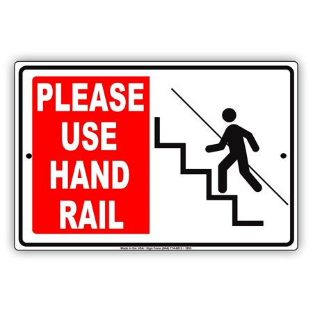 - Please Use Hand Rail Safety Precaution Reminder Alert Attention Caution Warning Notice Aluminum Metal 8