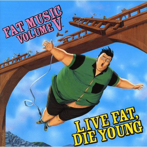 Fat Music, Vol.V: Live Fat, Die Young