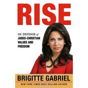 Rise : In Defense of Judeo-Christian Values and Freedom (Hardcover)