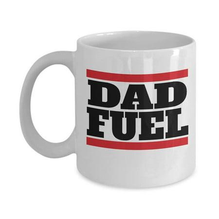 Dad Fuel Coffee Tea Gift Mug