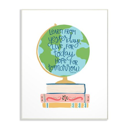Globe Plaque - The Kids Room by Stupell Einstein Learn From Yesterday with Globe and Books Wall Plaque Art, 10 x 0.5 x 15