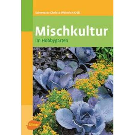 Mischkultur Im Hobbygarten Ebook Walmartcom