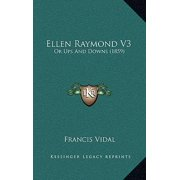 Ellen Raymond V3 : Or Ups and Downs (1859)