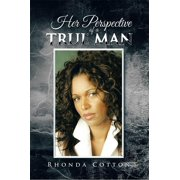 Her Perspective of a True Man - eBook