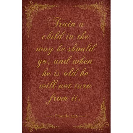 Train A Child In The Way He Should Go (Proverbs 22:6), bible verse poster - Bible Posters