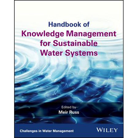 Handbook of Knowledge Management for Sustainable Water Systems -