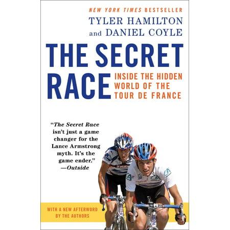 The Secret Race : Inside the Hidden World of the Tour de