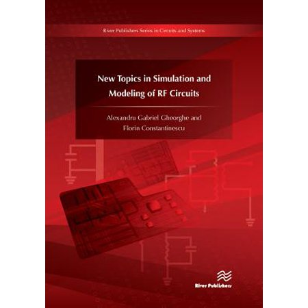 New Topics in Simulation and Modeling of RF (Best Electronic Circuit Simulator)