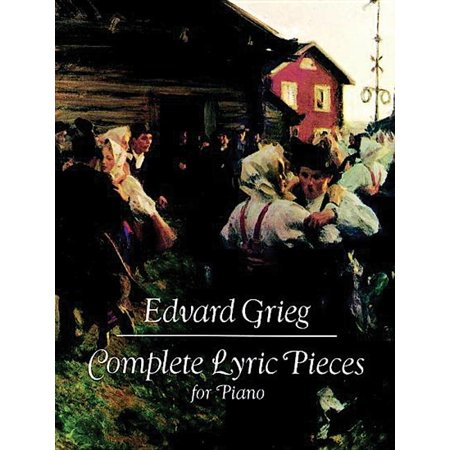 Dover Music for Piano: Complete Lyric Pieces for Piano (Paperback)