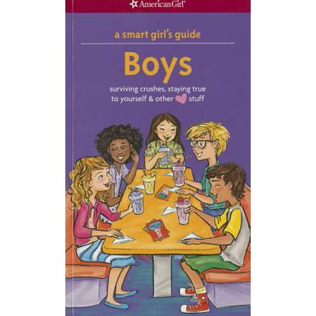 A Smart Girl's Guide: Boys : Surviving Crushes, Staying True to Yourself, and Other (Love)