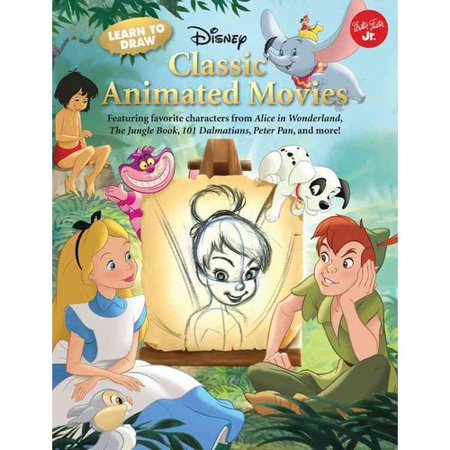 Learn To Draw Disney Classic Animated Movies  Featuring Favorite Characters From Alice In Wonderland  The Jungle Book  101 Dalmations  Peter Pan  And More
