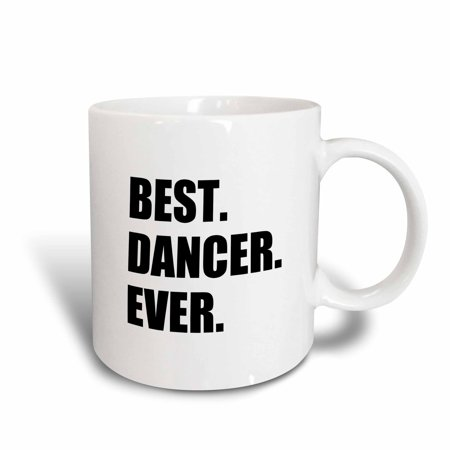 3dRose Best Dancer Ever - fun text gifts for fans of dance - dancing teachers, Ceramic Mug,