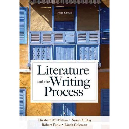 Literature And The Writing Process With Myliteraturelab    Access Card Package By Elizabeth Mcmahan