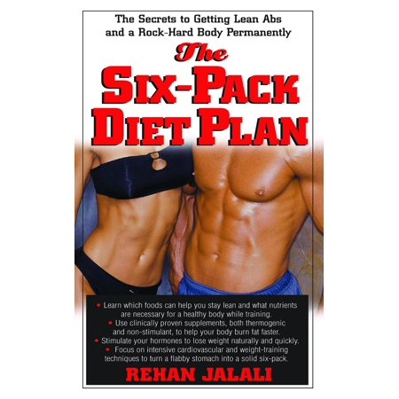 The Six-Pack Diet Plan : The Secrets to Getting Lean ABS and a Rock-Hard Body -