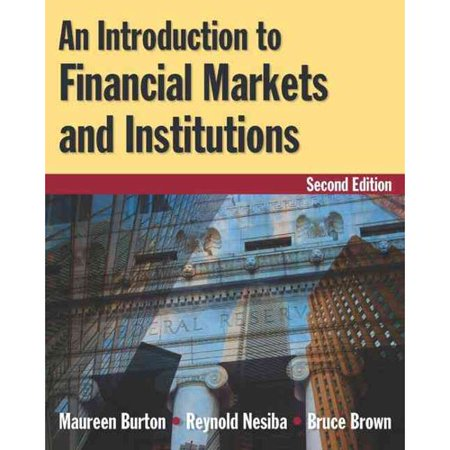 An Introduction to Financial Markets and Institutions by
