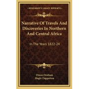 Narrative of Travels and Discoveries in Northern and Central Africa: In the Years 1822-24 (Hardcover)