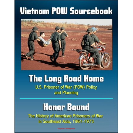 Vietnam POW Sourcebook: The Long Road Home, U.S. Prisoner of War Policy and Planning and Honor Bound, The History of American Prisoners of War in Southeast Asia, 1961-1973 - eBook (Asian Honor)