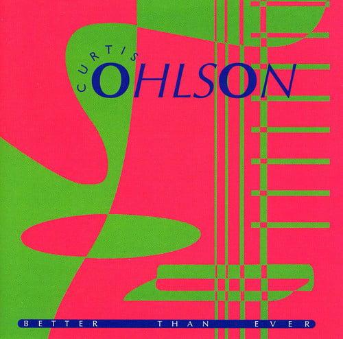 Curtis Ohlson - Better Than Ever [CD]