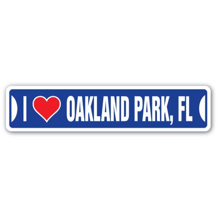 I LOVE OAKLAND PARK, FLORIDA Street Sign fl city state us wall road d?cor gift - City Of Oakland Park Halloween