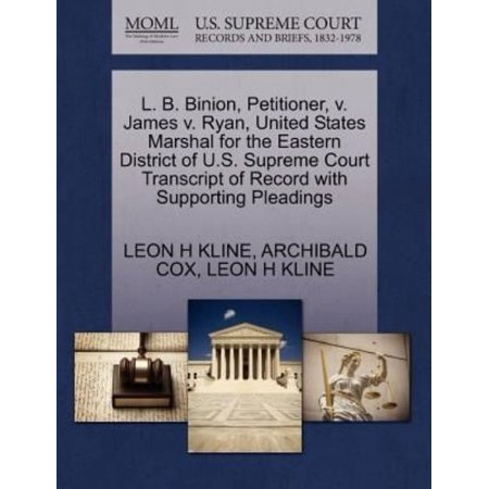 L  B  Binion  Petitioner  V  James V  Ryan  United States Marshal For The Eastern District Of U S  Supreme Court Transcript Of Record With Supporting
