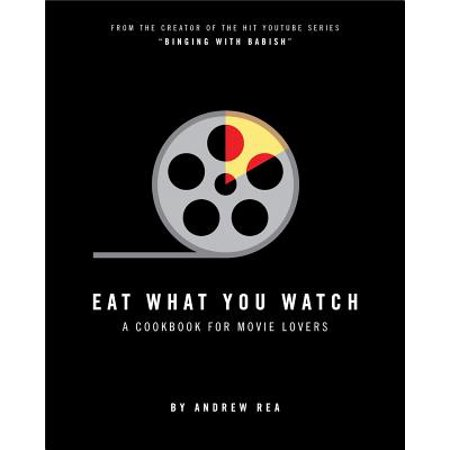 Eat What You Watch : A Cookbook for Movie Lovers - Hardcover ()
