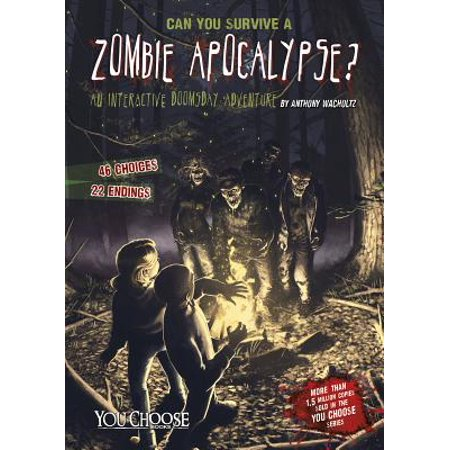 Can You Survive a Zombie Apocalypse? : An Interactive Doomsday (25 Things To Survive A Zombie Apocalypse)