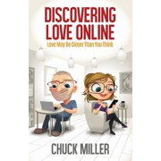 Discovering Love Online: Love May Be Closer Than You Think (Paperback)
