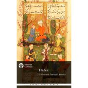 Delphi Collected Poetical Works of Hafez (Illustrated) - eBook