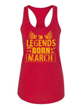 370c871f Product Image Legends Are Born In March Birthday Womens Racerback Tank Top