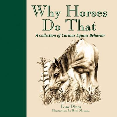 Why Horses Do That: A Collection of Curious Equine Behavior (Hardcover)