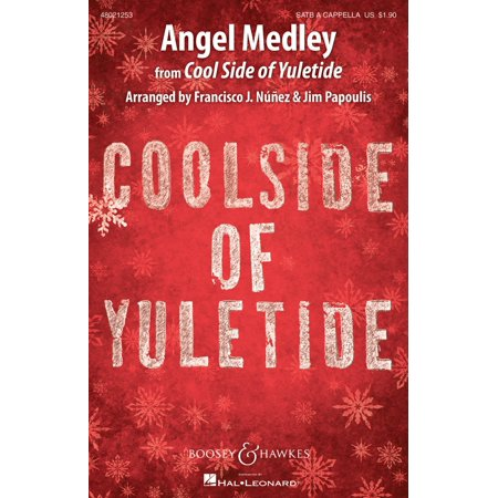 - Boosey and Hawkes Angel Medley (from Coolside of Yuletide Sounds of a Better World) SATB a cappella by Francisco J. Nunez