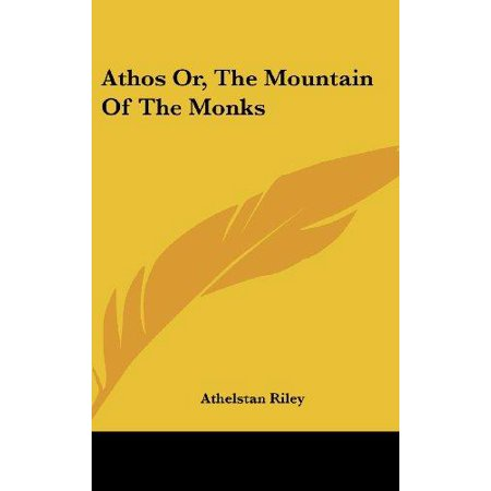 Athos Or, the Mountain of the Monks