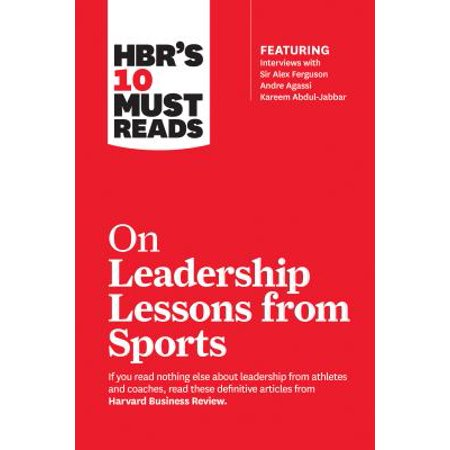 Harvard Lessons - HBR's 10 Must Reads on Leadership Lessons from Sports